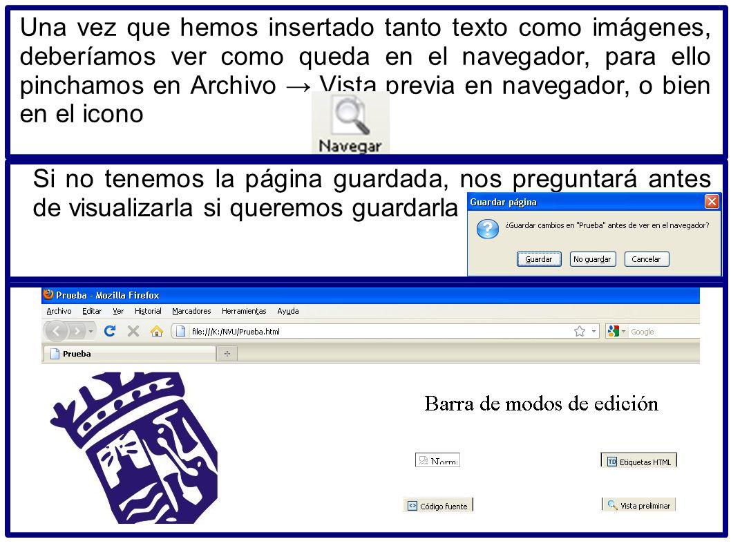 Una vez que hemos insertado tanto texto como imágenes, deberíamos ver como queda en el navegador, para ello pinchamos en Archivo Vista previa en naveg
