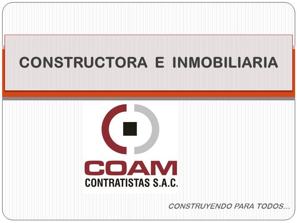 CONSTRUYENDO PARA TODOS… CONSTRUCTORA E INMOBILIARIA