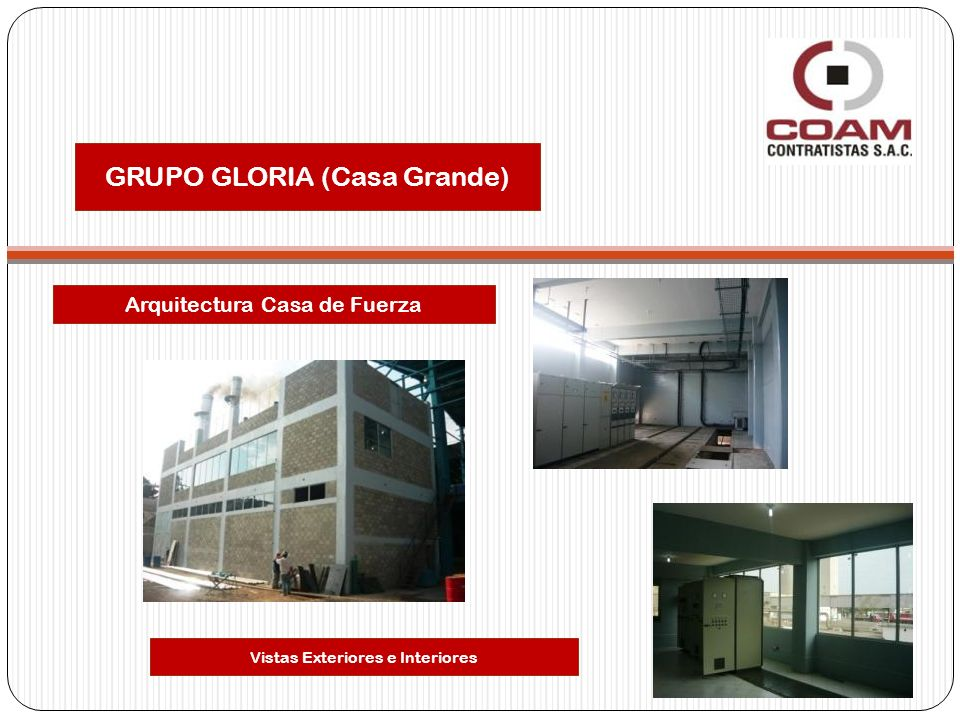 GRUPO GLORIA (Casa Grande) Arquitectura Casa de Fuerza Vistas Exteriores e Interiores