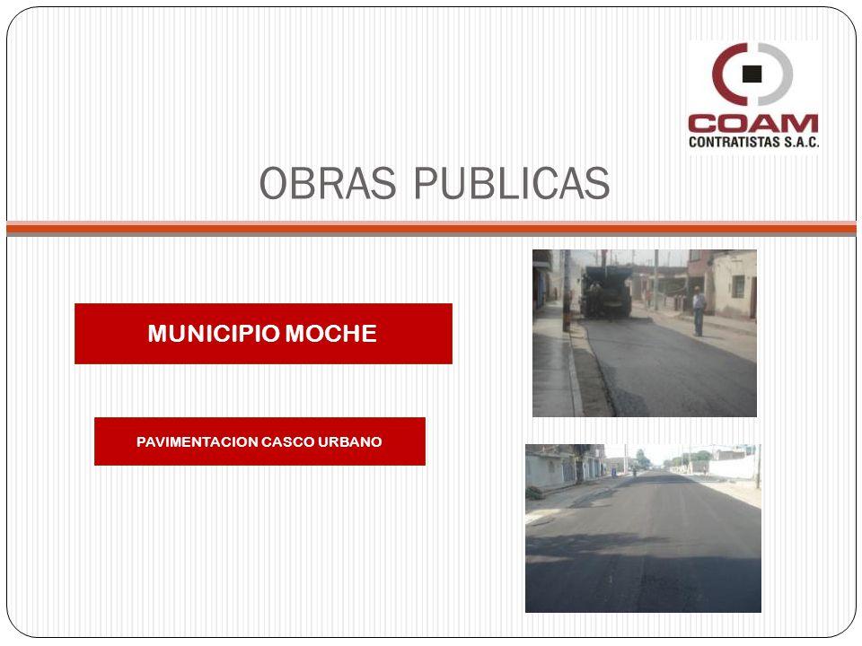 OBRAS PUBLICAS MUNICIPIO MOCHE PAVIMENTACION CASCO URBANO
