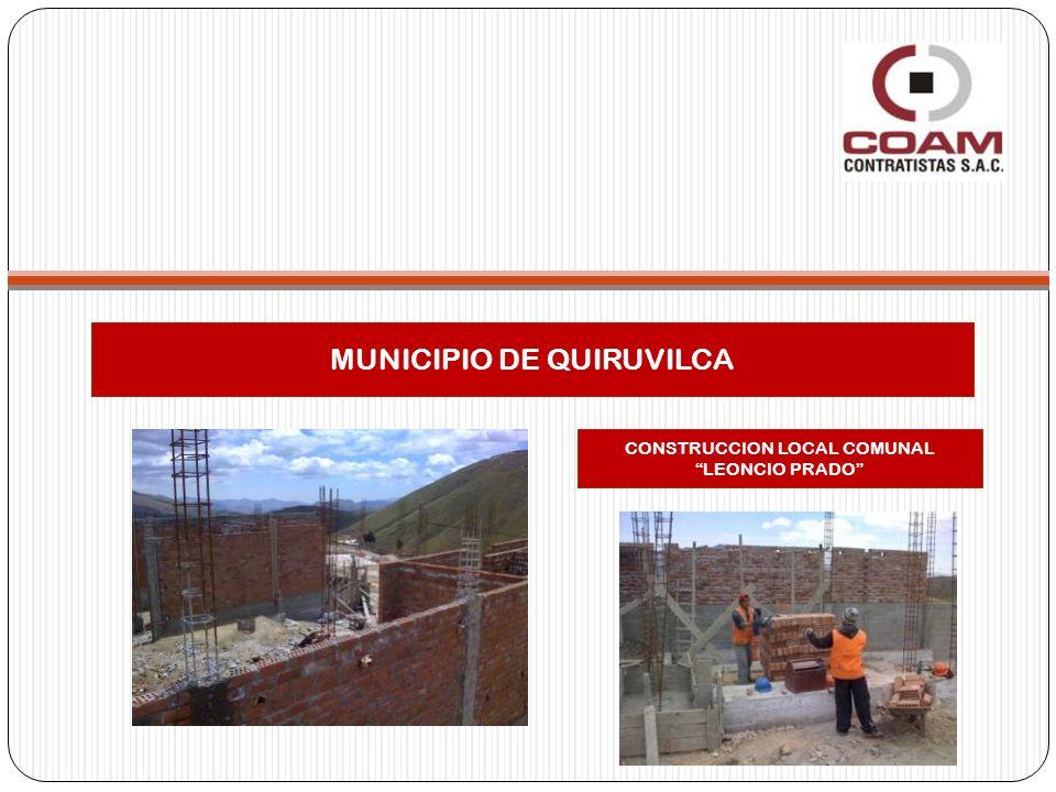 MUNICIPIO DE QUIRUVILCA CONSTRUCCION LOCAL COMUNAL LEONCIO PRADO