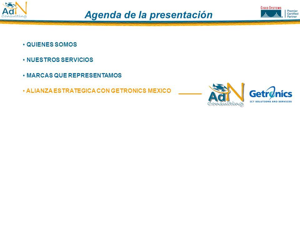NUESTROS SERVICIOS MARCAS QUE REPRESENTAMOS QUIENES SOMOS ALIANZA ESTRATEGICA CON GETRONICS MEXICO Agenda de la presentación