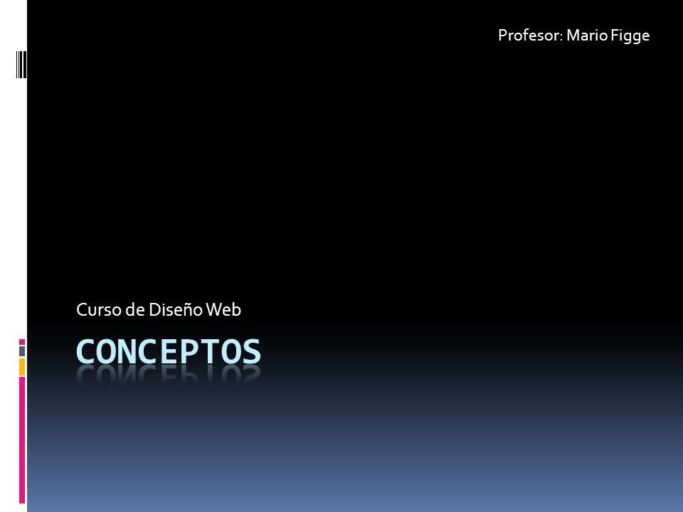 Curso de Diseño Web Profesor: Mario Figge