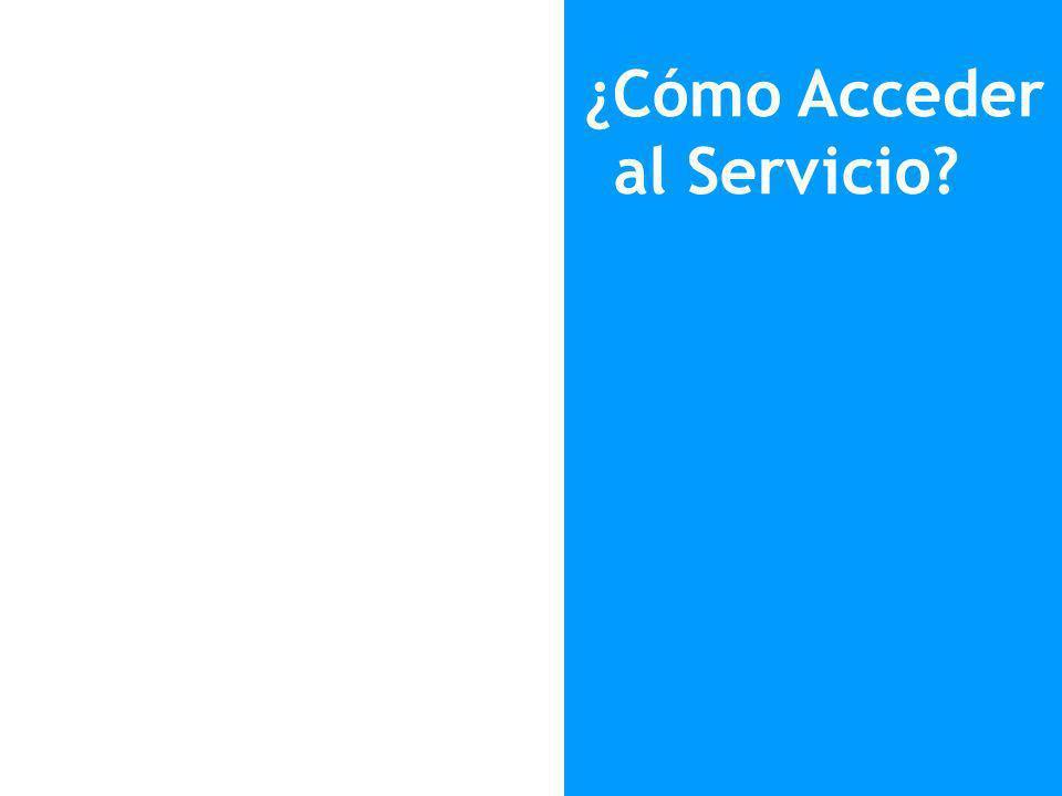 ¿Cómo Acceder al Servicio?