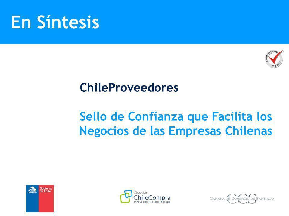 En Síntesis ChileProveedores Sello de Confianza que Facilita los Negocios de las Empresas Chilenas