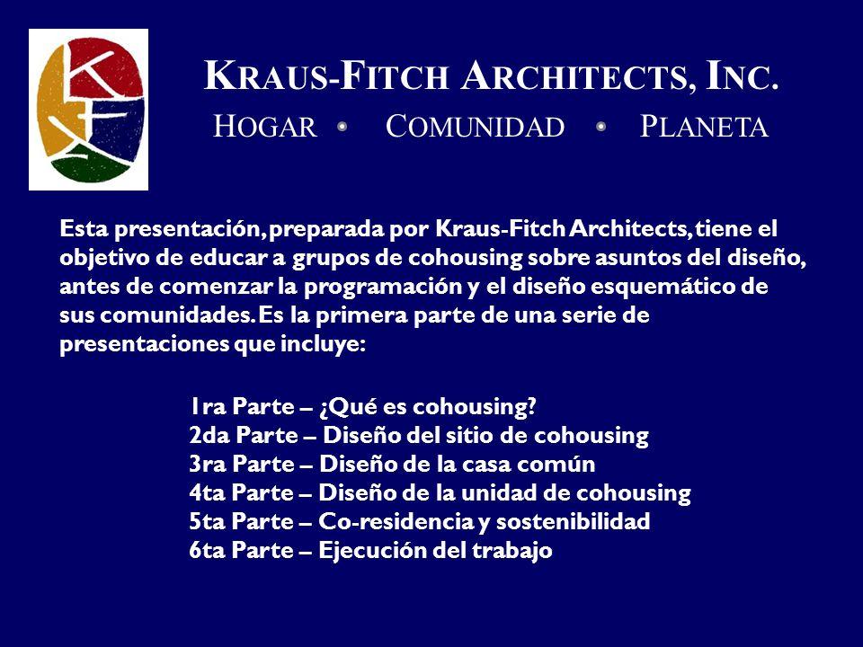 Esta presentación, preparada por Kraus-Fitch Architects, tiene el objetivo de educar a grupos de cohousing sobre asuntos del diseño, antes de comenzar la programación y el diseño esquemático de sus comunidades.