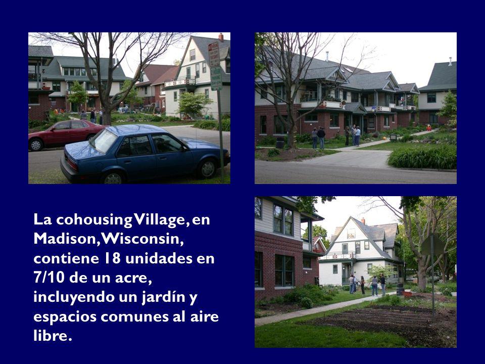 La cohousing Village, en Madison, Wisconsin, contiene 18 unidades en 7/10 de un acre, incluyendo un jardín y espacios comunes al aire libre.