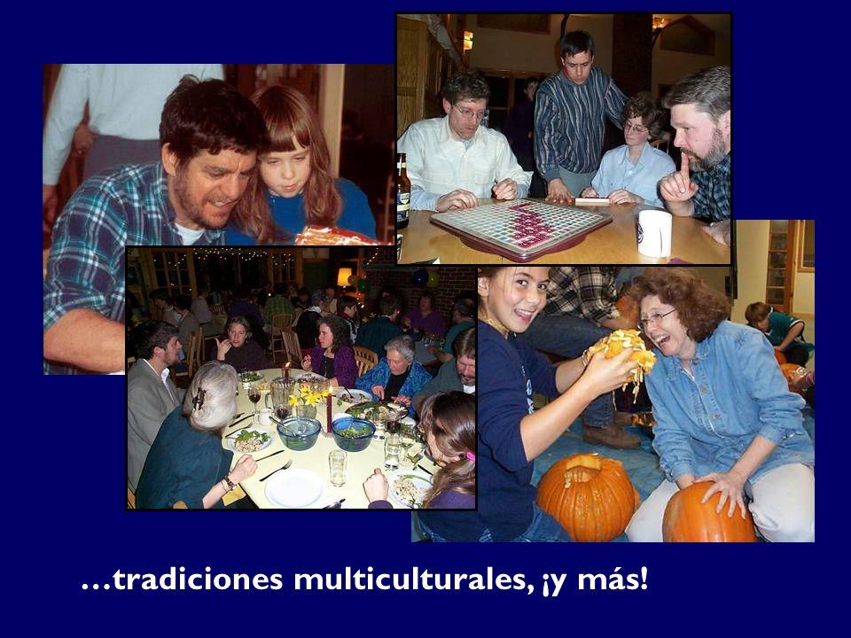 …tradiciones multiculturales, ¡y más!