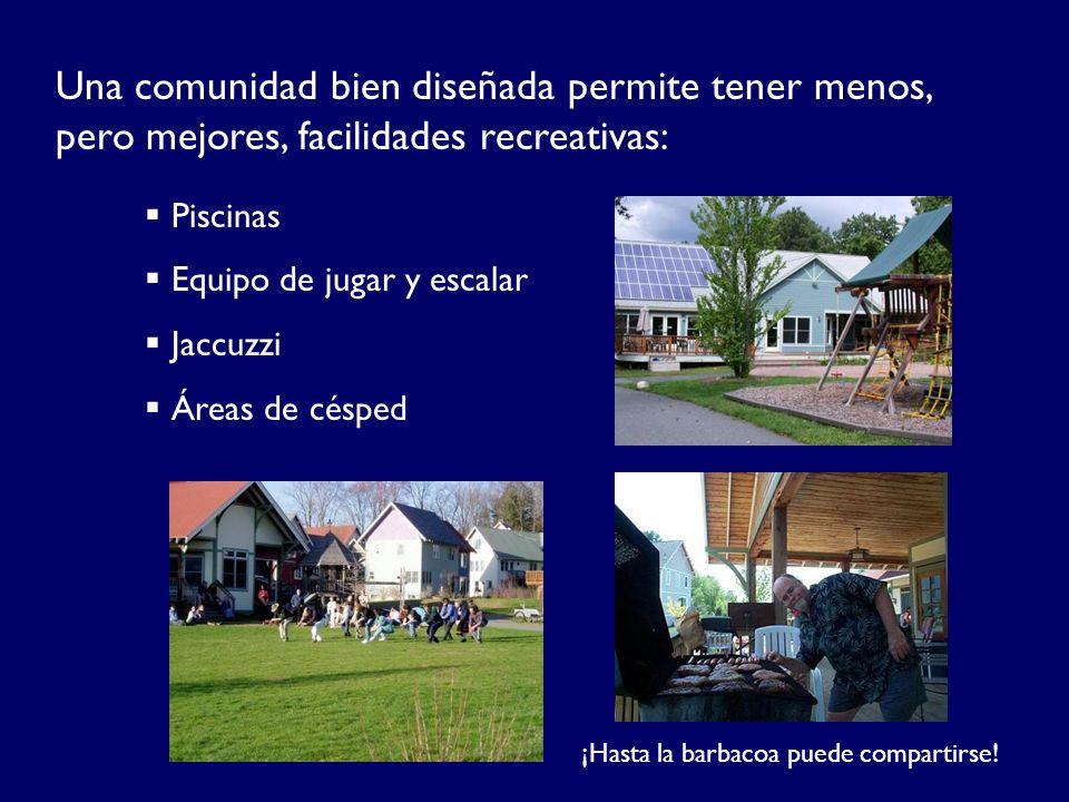 Una comunidad bien diseñada permite tener menos, pero mejores, facilidades recreativas: Piscinas Equipo de jugar y escalar Jaccuzzi Áreas de césped ¡H