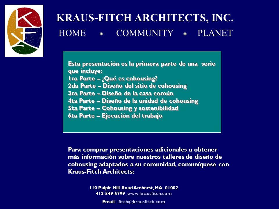 HOME COMMUNITY PLANET KRAUS-FITCH ARCHITECTS, INC. Para comprar presentaciones adicionales u obtener más información sobre nuestros talleres de diseño