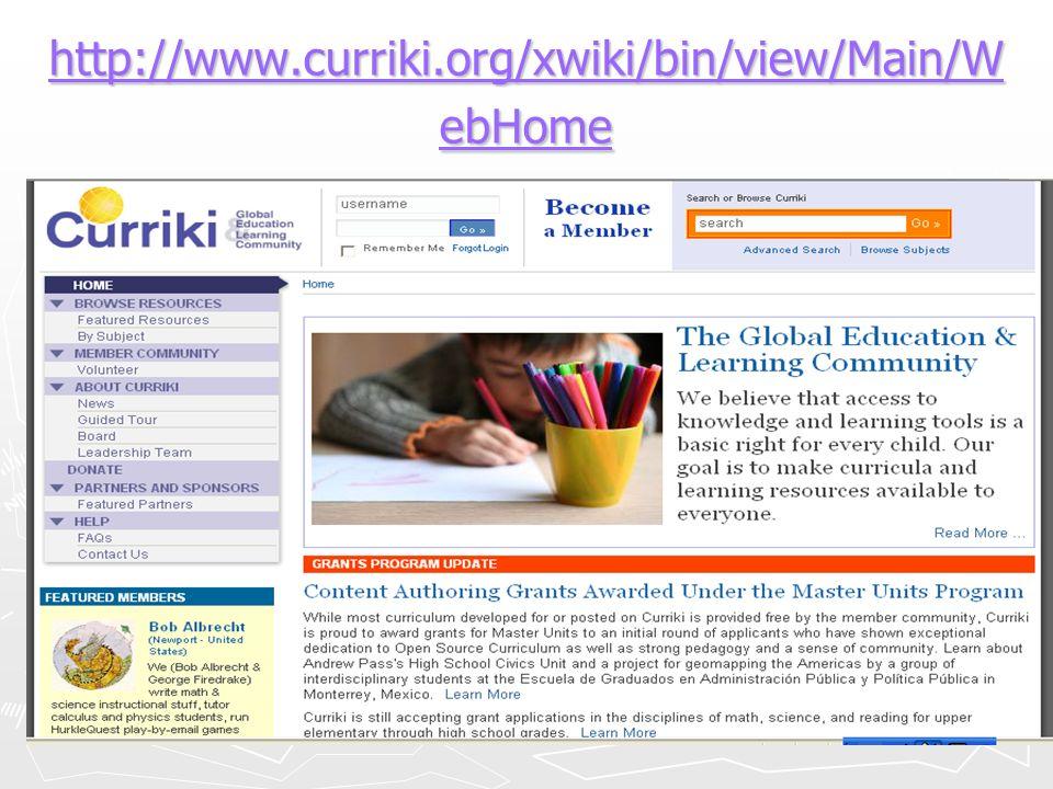 http://www.curriki.org/xwiki/bin/view/Main/W ebHome http://www.curriki.org/xwiki/bin/view/Main/W ebHome