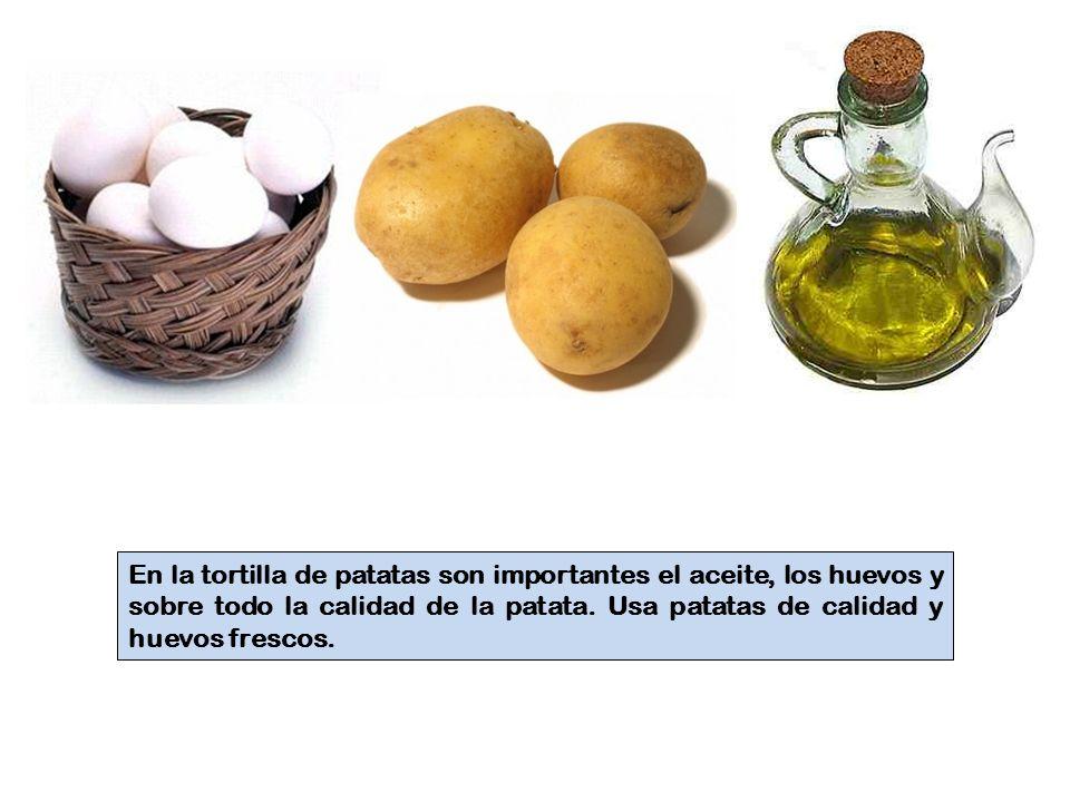 En la tortilla de patatas son importantes el aceite, los huevos y sobre todo la calidad de la patata.