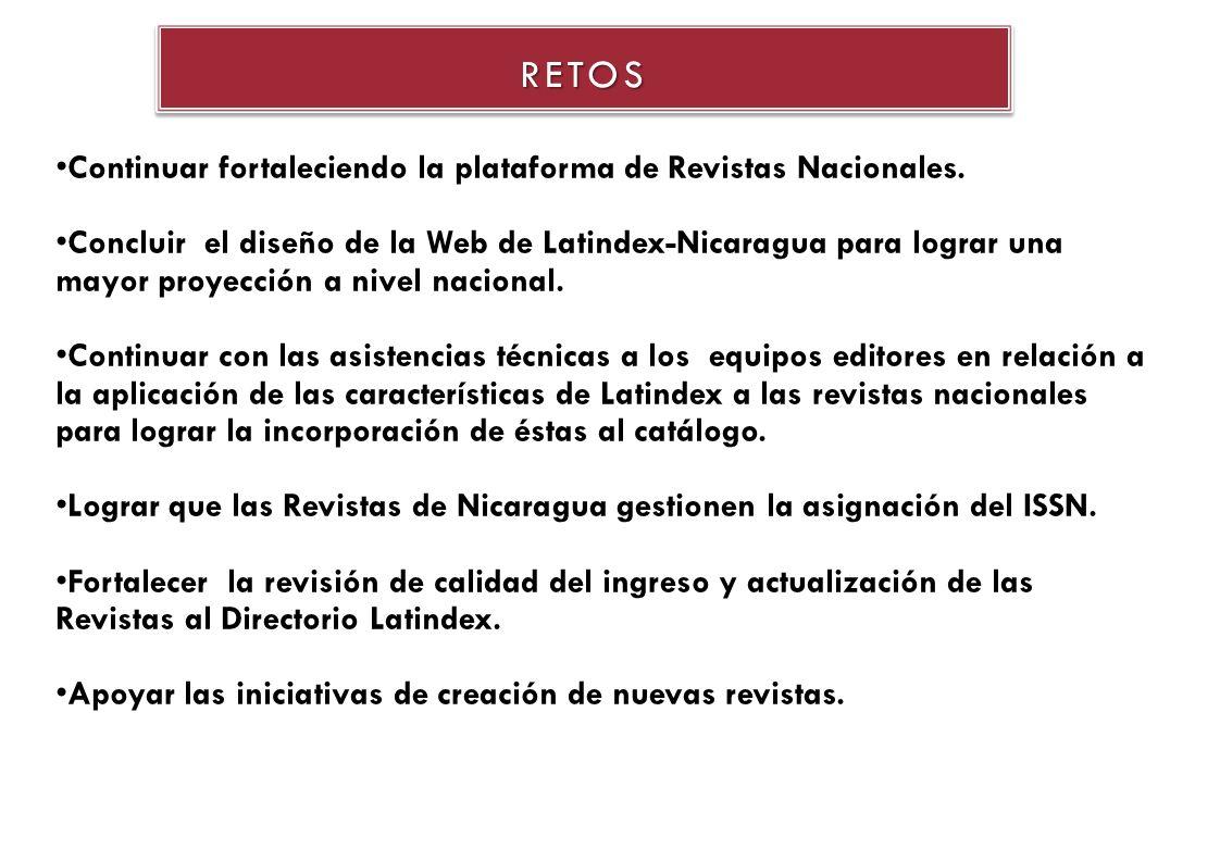 RETOSRETOS Continuar fortaleciendo la plataforma de Revistas Nacionales.