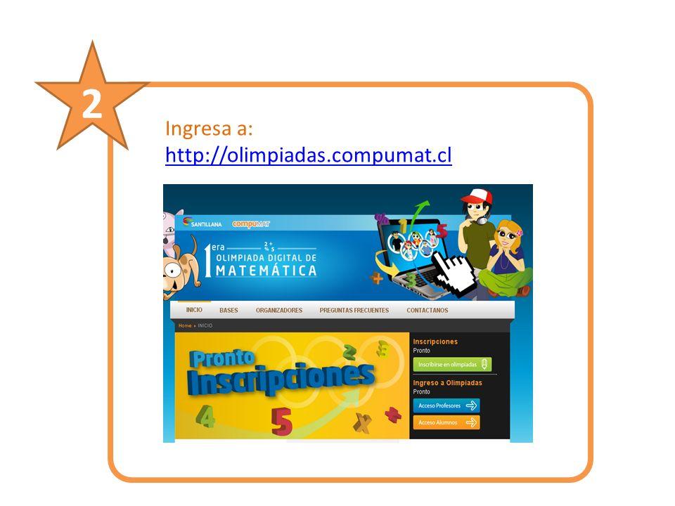 Ingresa a: http://olimpiadas.compumat.cl 2