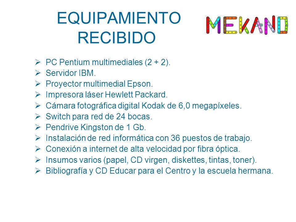 PC Pentium multimediales (2 + 2). Servidor IBM. Proyector multimedial Epson. Impresora láser Hewlett Packard. Cámara fotográfica digital Kodak de 6,0