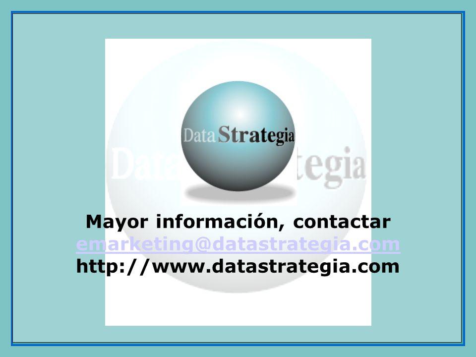 Mayor información, contactar emarketing@datastrategia.com http://www.datastrategia.com emarketing@datastrategia.com
