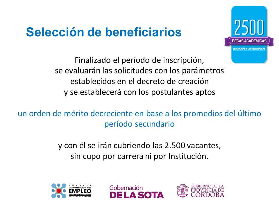 Selección de beneficiarios Finalizado el período de inscripción, se evaluarán las solicitudes con los parámetros establecidos en el decreto de creació