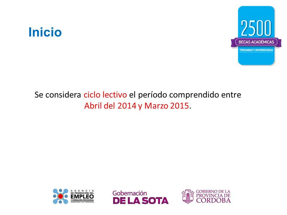 Inicio Se considera ciclo lectivo el período comprendido entre Abril del 2014 y Marzo 2015.