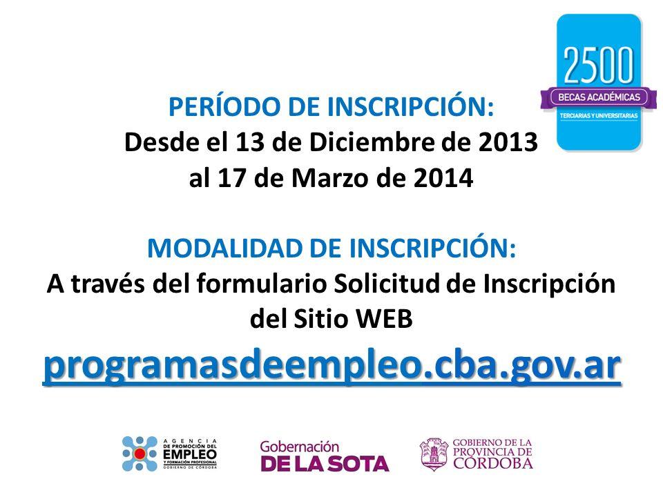 PERÍODO DE INSCRIPCIÓN: Desde el 13 de Diciembre de 2013 al 17 de Marzo de 2014 MODALIDAD DE INSCRIPCIÓN: A través del formulario Solicitud de Inscrip