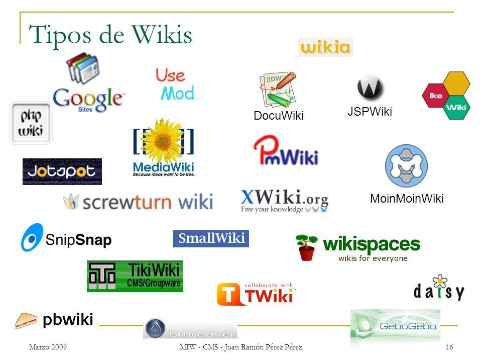 Marzo 2009 MIW - CMS - Juan Ramón Pérez Pérez 16 Tipos de Wikis JSPWiki DocuWiki MoinMoinWiki