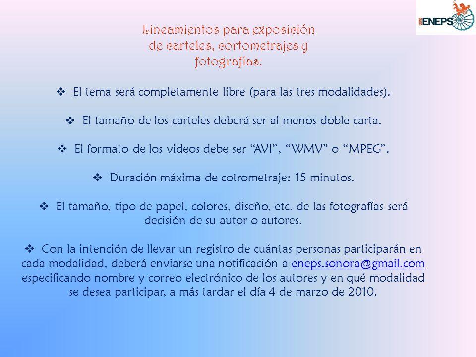 Lineamientos para exposición de carteles, cortometrajes y fotografías: El tema será completamente libre (para las tres modalidades).