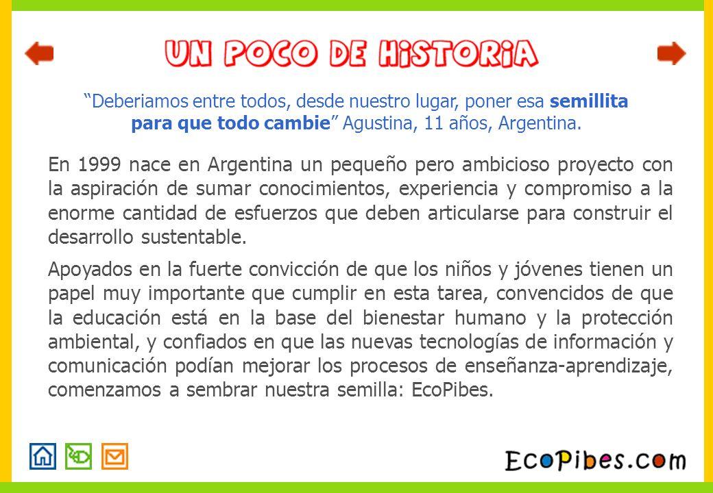 En 1999 nace en Argentina un pequeño pero ambicioso proyecto con la aspiración de sumar conocimientos, experiencia y compromiso a la enorme cantidad d