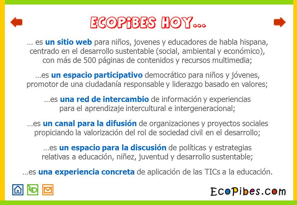 … es un sitio web para niños, jovenes y educadores de habla hispana, centrado en el desarrollo sustentable (social, ambiental y económico), con más de