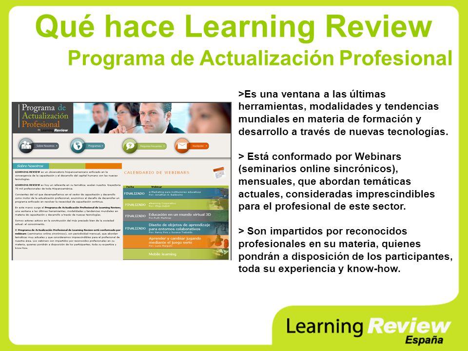 Qué hace Learning Review Programa de Actualización Profesional >Es una ventana a las últimas herramientas, modalidades y tendencias mundiales en mater
