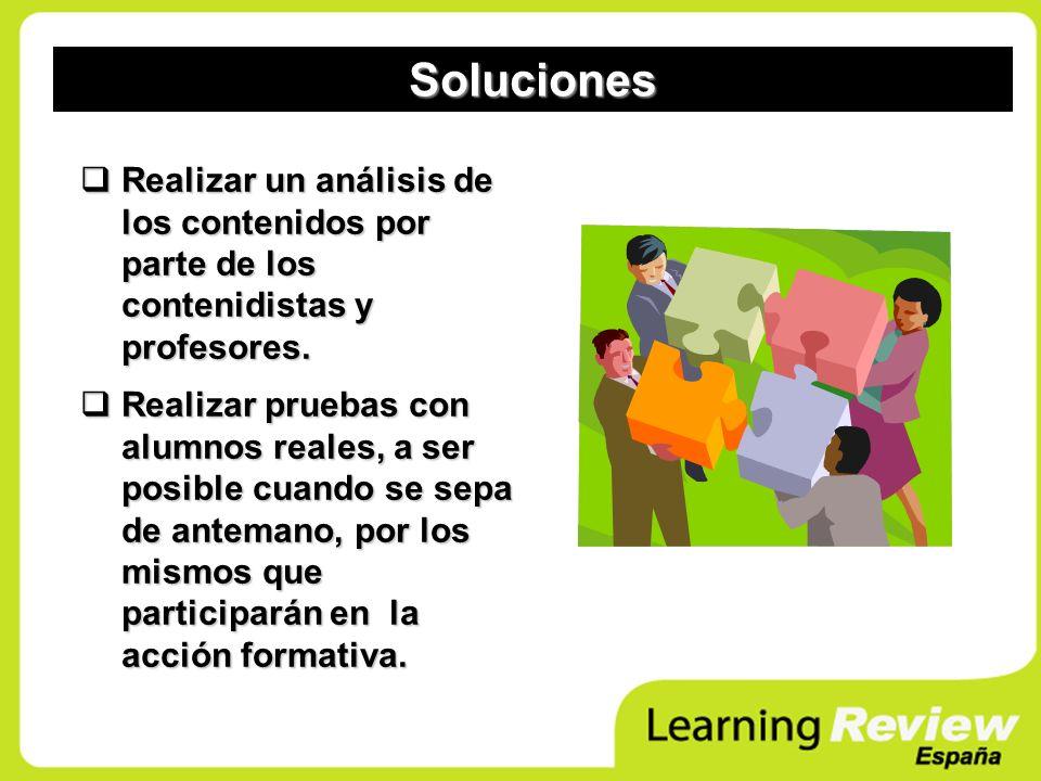 Soluciones Realizar un análisis de los contenidos por parte de los contenidistas y profesores. Realizar un análisis de los contenidos por parte de los