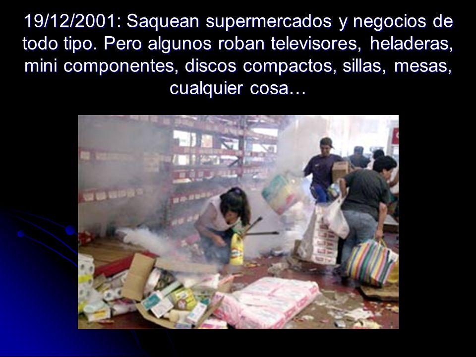 19/12/2001: Saquean supermercados y negocios de todo tipo. Pero algunos roban televisores, heladeras, mini componentes, discos compactos, sillas, mesa