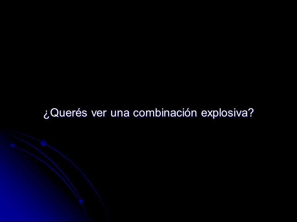 ¿Querés ver una combinación explosiva?