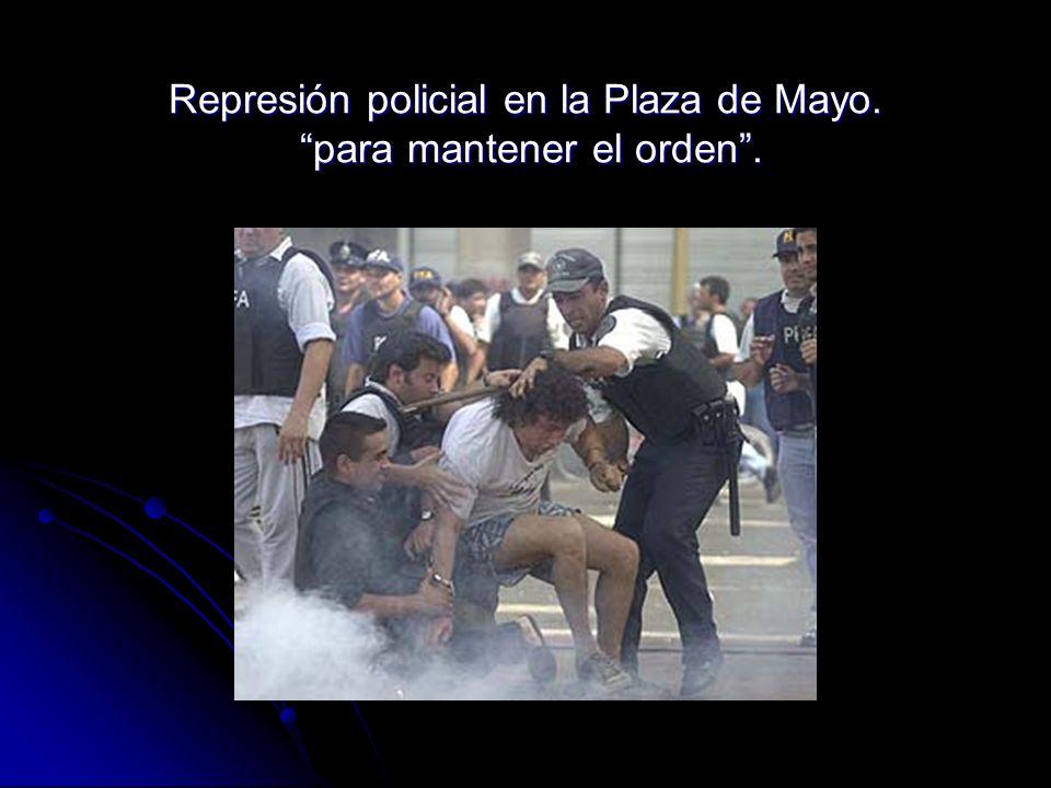 Represión policial en la Plaza de Mayo. para mantener el orden.