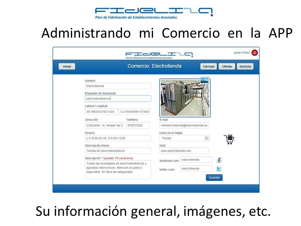 Administrando mi Comercio en la APP Su información general, imágenes, etc.