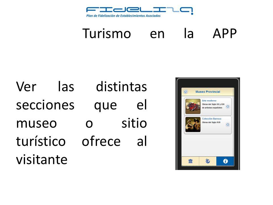 Turismo en la APP Ver las distintas secciones que el museo o sitio turístico ofrece al visitante