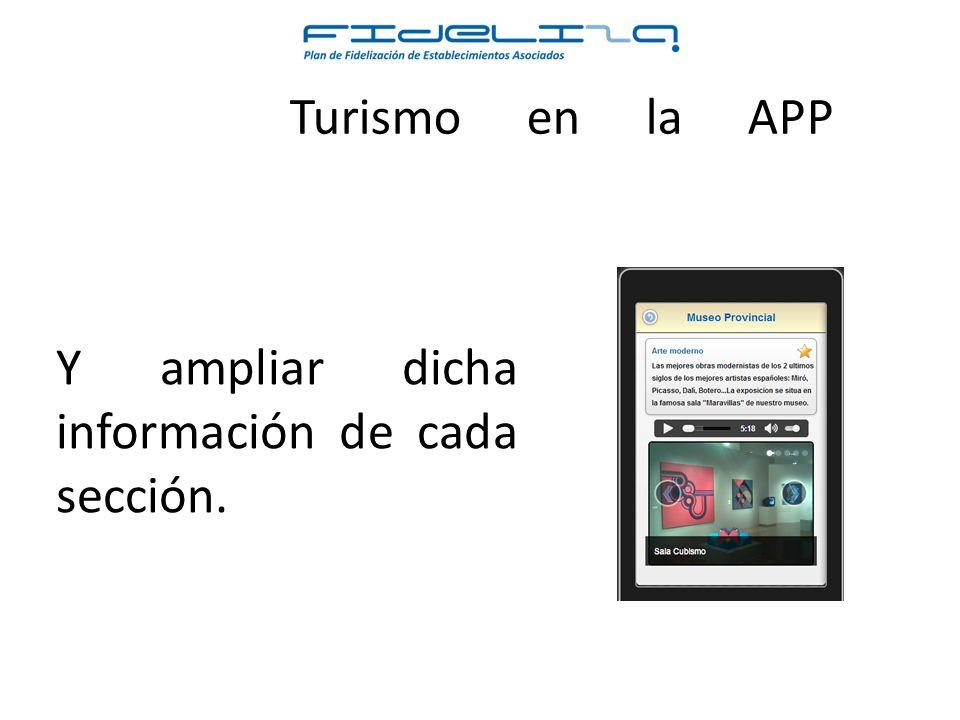 Turismo en la APP Y ampliar dicha información de cada sección.