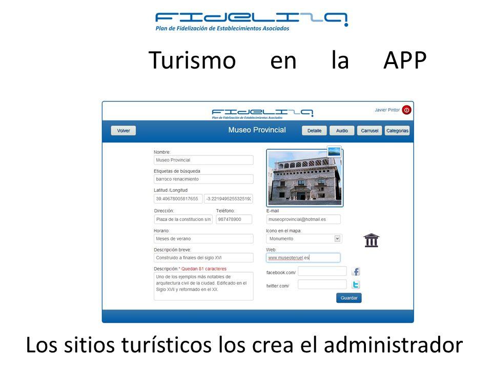 Los sitios turísticos los crea el administrador Turismo en la APP