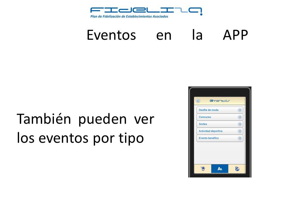 Eventos en la APP También pueden ver los eventos por tipo