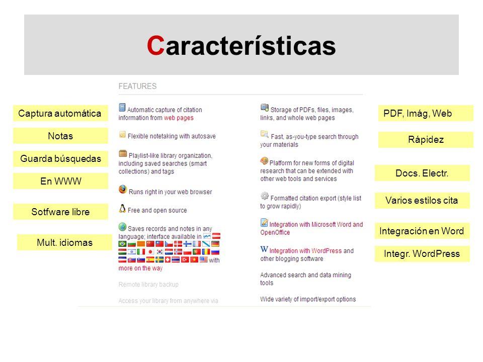 Características Captura automática Notas Guarda búsquedas En WWW Sotfware libre Mult.