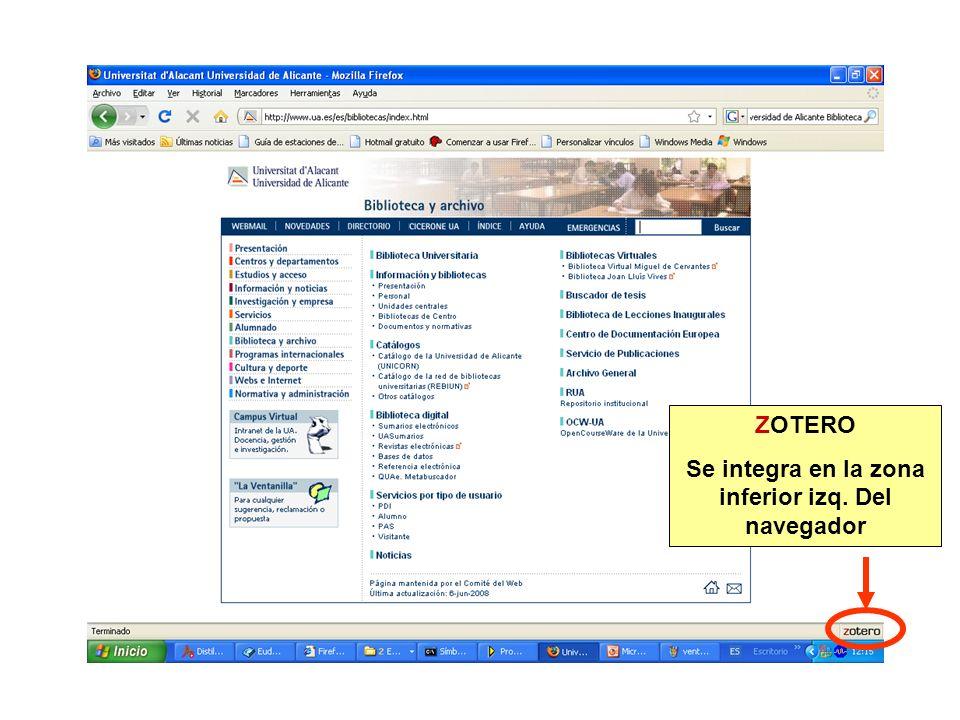ZOTERO Se integra en la zona inferior izq. Del navegador