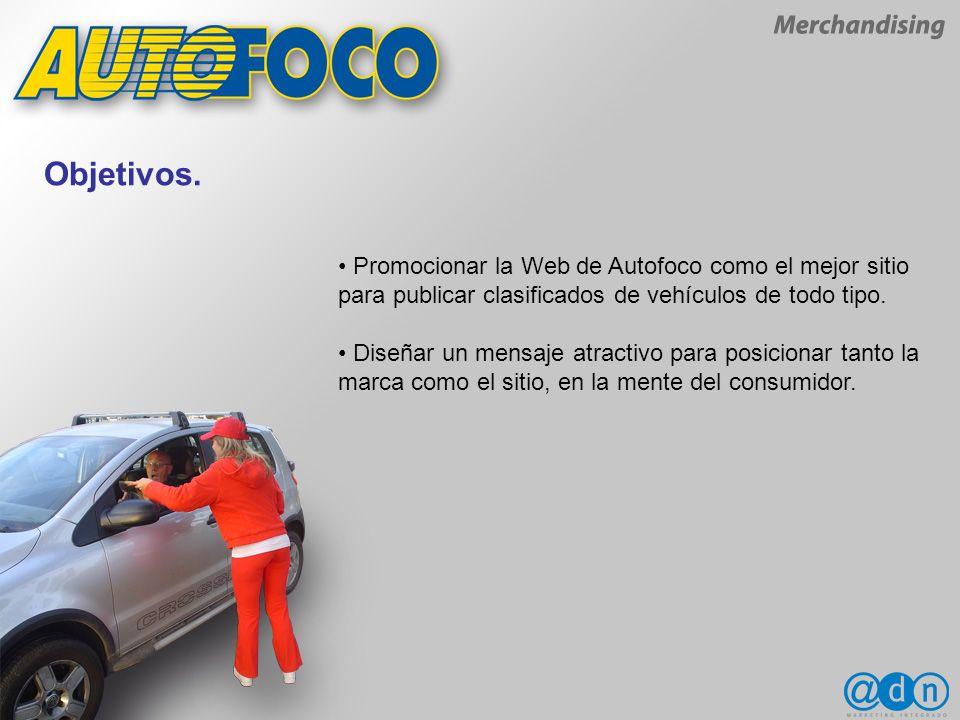 Promocionar la Web de Autofoco como el mejor sitio para publicar clasificados de vehículos de todo tipo.