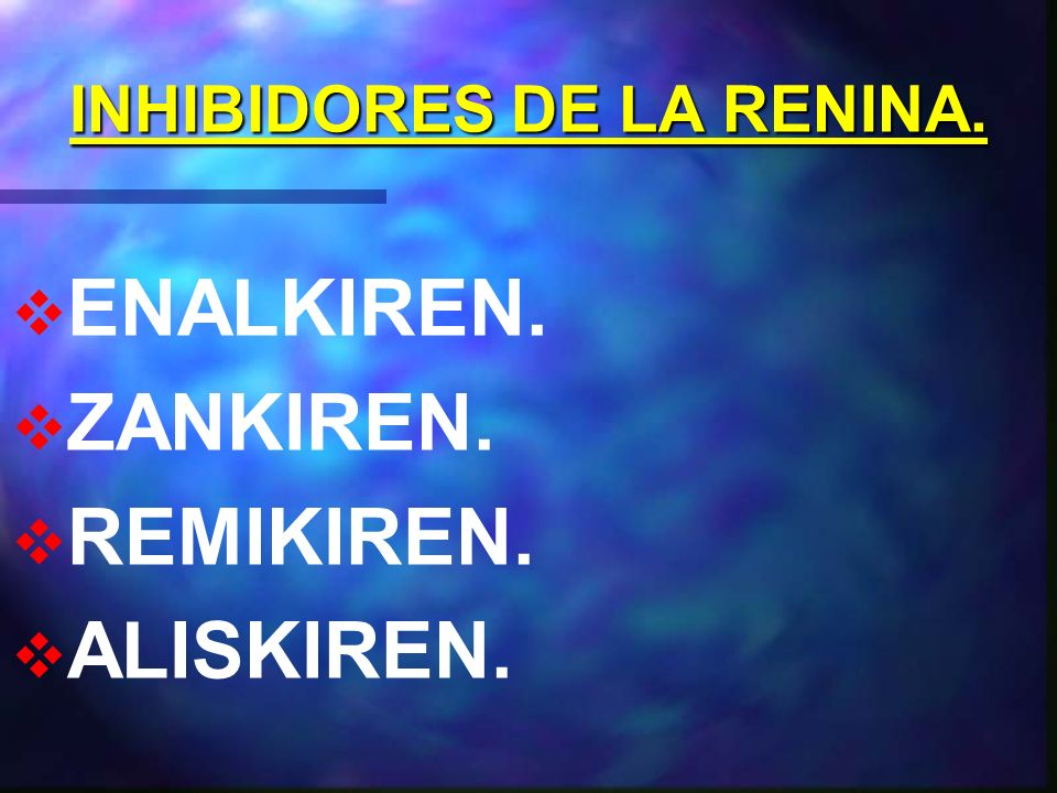 DROGAS QUE BLOQUEAN EL SISTEMA RENINA –ANGIOTENSINA.