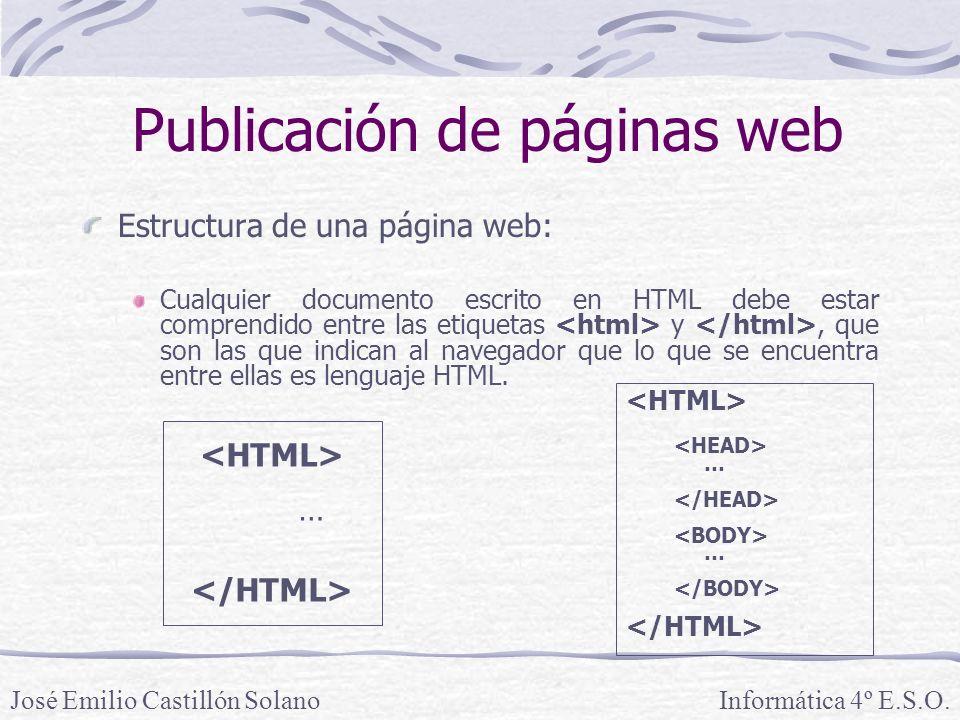 Estructura de una página web: Cualquier documento escrito en HTML debe estar comprendido entre las etiquetas y, que son las que indican al navegador que lo que se encuentra entre ellas es lenguaje HTML.