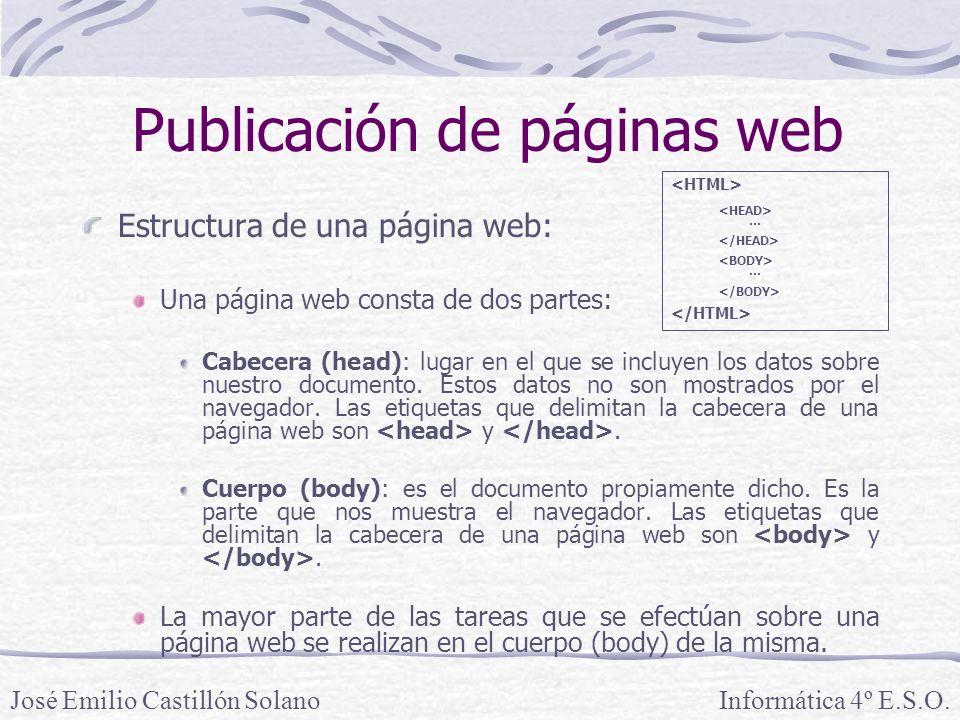 Estructura de una página web: Una página web consta de dos partes: Cabecera (head): lugar en el que se incluyen los datos sobre nuestro documento. Est