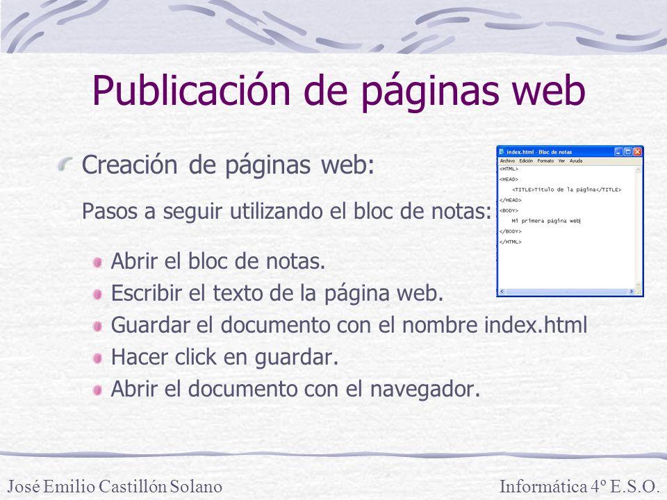 Creación de páginas web: Pasos a seguir utilizando el bloc de notas: Abrir el bloc de notas. Escribir el texto de la página web. Guardar el documento
