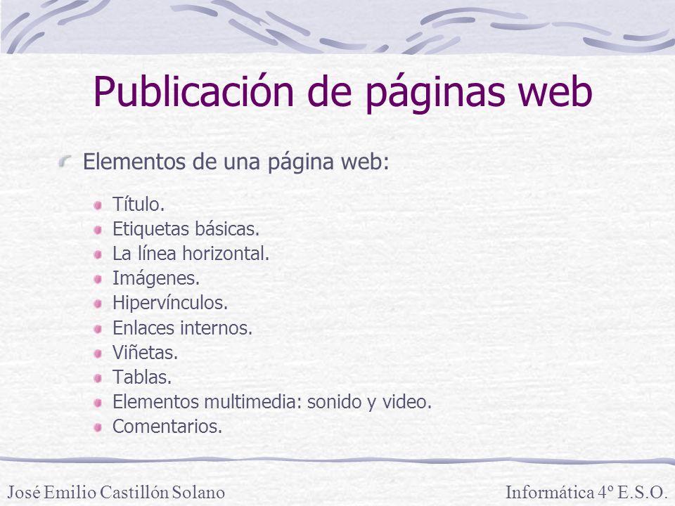 Elementos de una página web: Título. Etiquetas básicas. La línea horizontal. Imágenes. Hipervínculos. Enlaces internos. Viñetas. Tablas. Elementos mul
