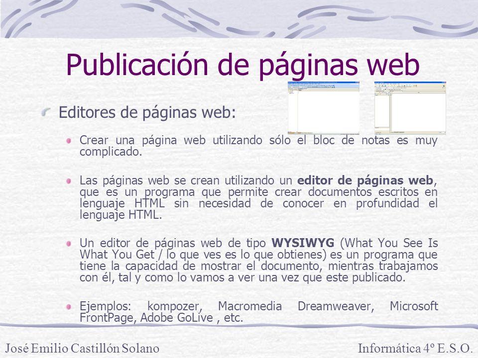 Editores de páginas web: Crear una página web utilizando sólo el bloc de notas es muy complicado. Las páginas web se crean utilizando un editor de pág