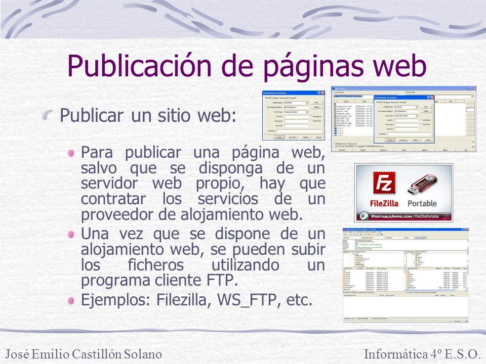 Publicar un sitio web: Para publicar una página web, salvo que se disponga de un servidor web propio, hay que contratar los servicios de un proveedor