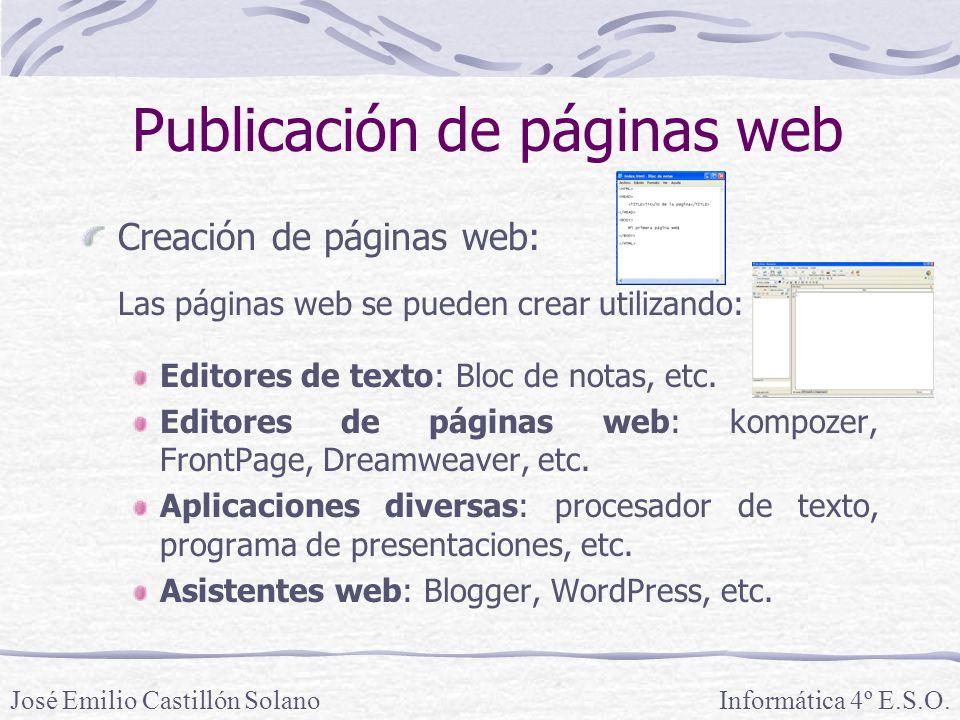Creación de páginas web: Las páginas web se pueden crear utilizando: Editores de texto: Bloc de notas, etc. Editores de páginas web: kompozer, FrontPa