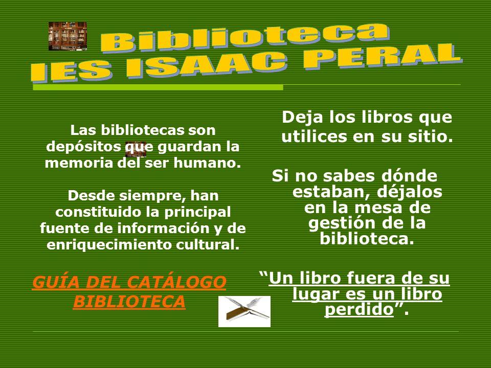 Deja los libros que utilices en su sitio. Si no sabes dónde estaban, déjalos en la mesa de gestión de la biblioteca. Un libro fuera de su lugar es un