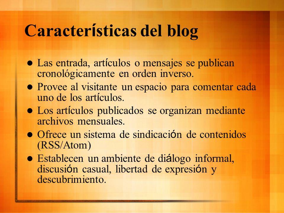 Tipos de Blogs Personales Periodísticos Empresariales Corporativos Tecnológicos Educativos (edublogs) *Bloggear: Intercambio de información con todo el mundo